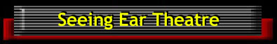 Go to Seeing Ear Theatre